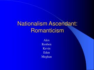 Nationalism Ascendant: Romanticism