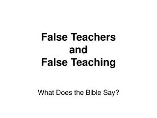 False Teachers and False Teaching