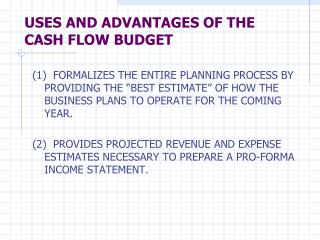 USES AND ADVANTAGES OF THE CASH FLOW BUDGET