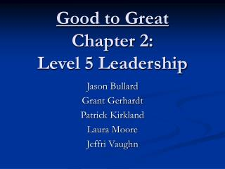 Good to Great Chapter 2:  Level 5 Leadership