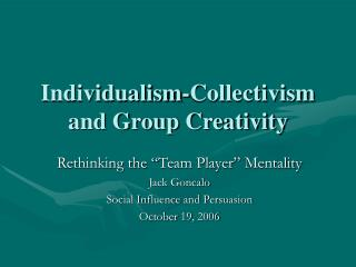 Individualism-Collectivism and Group Creativity
