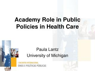 Academy Role in Public Policies in Health Care