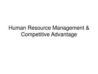 Human Resource Management  Competitive Advantage