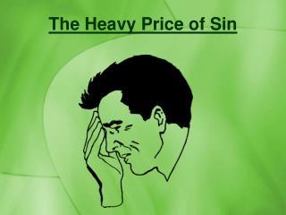The Heavy Price of Sin