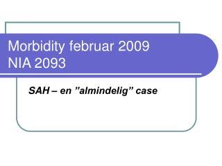 Morbidity februar 2009 NIA 2093