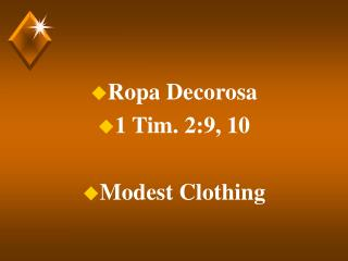 Ropa Decorosa 1 Tim. 2:9, 10 Modest Clothing