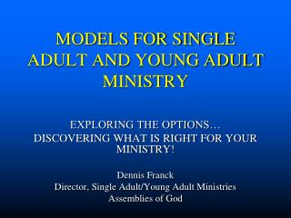 MODELS FOR SINGLE ADULT AND YOUNG ADULT MINISTRY