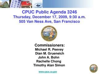 CPUC Public Agenda 3246 Thursday, December 17, 2009, 9:30 a.m. 505 Van Ness Ave, San Francisco