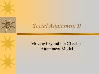 Social Attainment II