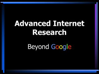 Advanced Internet Research