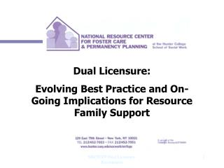 Dual Licensure:  Evolving Best Practice and On-Going Implications for Resource Family Support