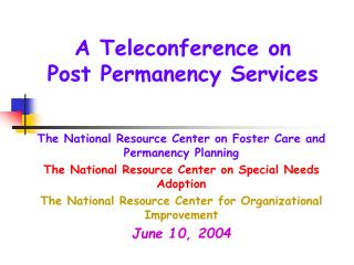A Teleconference on  Post Permanency Services