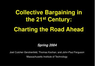 Collective Bargaining in the 21 st  Century: Charting the Road Ahead