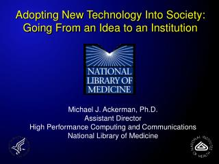 Adopting New Technology Into Society:  Going From an Idea to an Institution