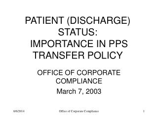 PATIENT DISCHARGE STATUS:  IMPORTANCE IN PPS TRANSFER POLICY