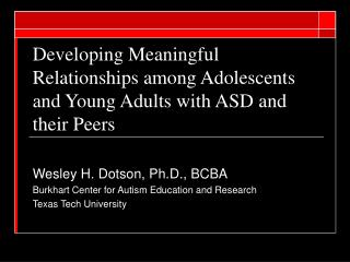Developing Meaningful Relationships among Adolescents and Young Adults with ASD and their Peers