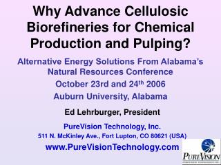 Why Advance Cellulosic Biorefineries for Chemical Production and Pulping?