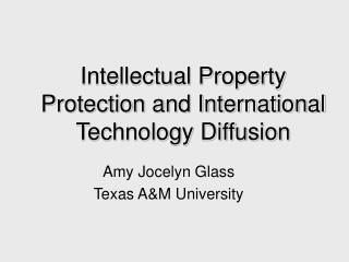 Intellectual Property Protection and International Technology Diffusion