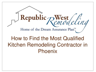 How to Find the Most Qualified Kitchen Remodeling Contractor