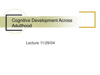 Cognitive Development Across Adulthood