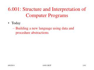 6.001: Structure and Interpretation of Computer Programs