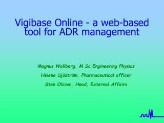 Vigibase Online - a web-based tool for ADR management