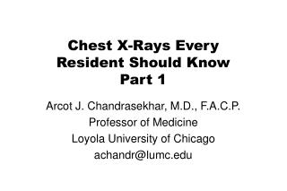 Chest X-Rays Every  Resident Should Know Part 1