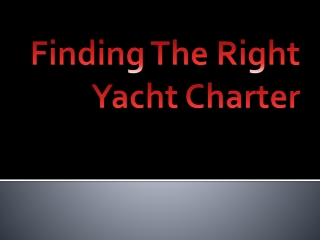 Finding The Right Yacht Charter