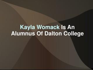Kayla Womack Is An Alumnus Of Dalton College