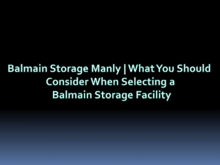 Balmain Storage Manly | What You Should Consider When Select
