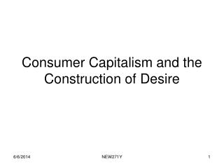 Consumer Capitalism and the Construction of Desire
