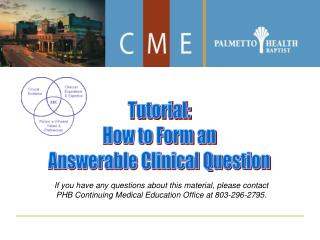 If you have any questions about this material, please contact PHB Continuing Medical Education Office at 803-296-2795.