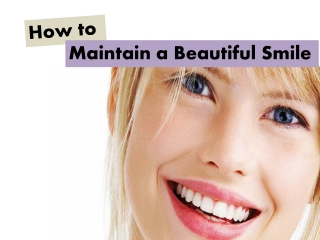 How to Maintain a Beautiful Smile