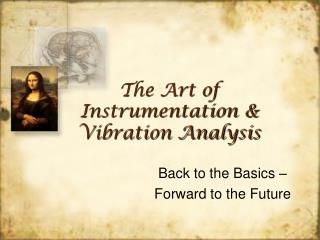The Art of Instrumentation &  Vibration Analysis