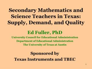 Secondary Mathematics and Science Teachers in Texas:  Supply, Demand, and Quality