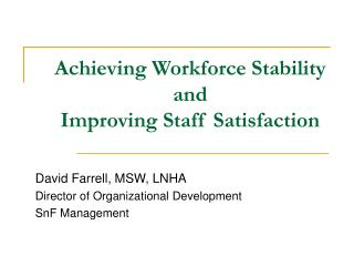 Achieving Workforce Stability and Improving Staff Satisfaction