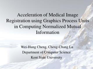 Acceleration of Medical Image Registration using Graphics Process Units in Computing Normalized Mutual Information