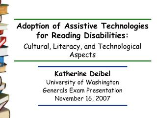 Adoption of Assistive Technologies for Reading Disabilities:  Cultural, Literacy, and Technological Aspects