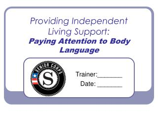 Providing Independent  Living Support: Paying Attention to Body Language