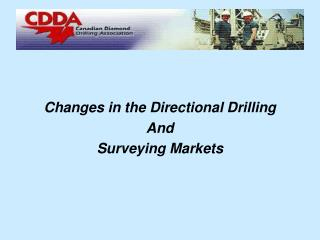 Changes in the Directional Drilling And Surveying Markets
