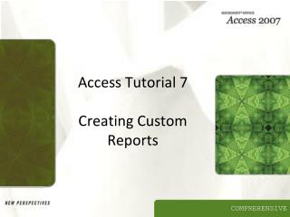 Access Tutorial 7 Creating Custom Reports
