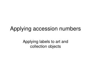 Applying accession numbers