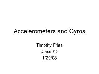 Accelerometers and Gyros