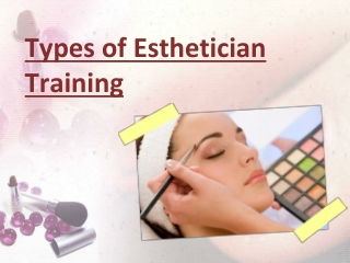 Types of Esthetician Training