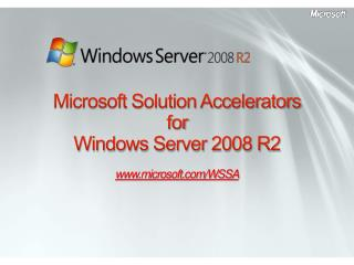 Microsoft Solution Accelerators for Windows Server 2008 R2
