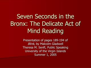 Seven Seconds in the Bronx: The Delicate Act of Mind Reading