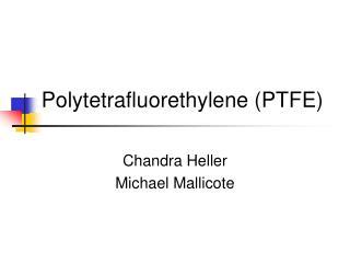 Polytetrafluorethylene (PTFE)