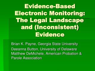 Evidence-Based Electronic Monitoring: The Legal Landscape and (Inconsistent) Evidence