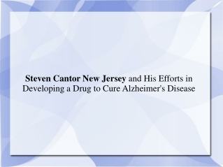 Steven Cantor New Jersey and His Efforts in Developing a Dru