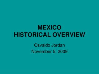 MEXICO HISTORICAL OVERVIEW